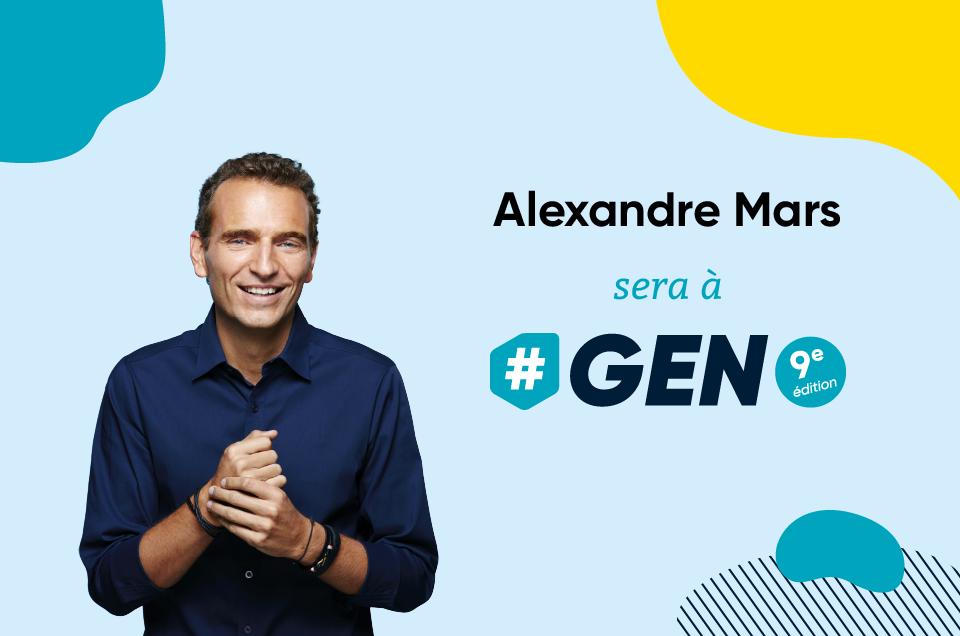 Alexandre Mars parmi les intervenants vedettes de #GEN2021
