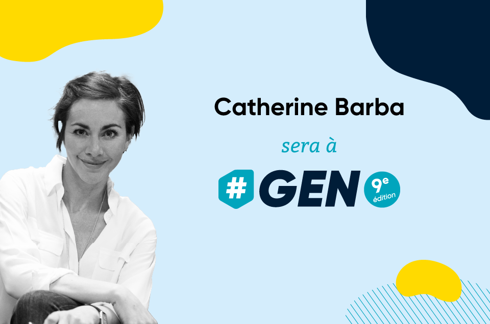 Catherine BARBA sera à #GEN2021 !